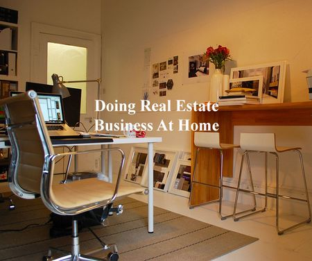 Handling real estate business at home